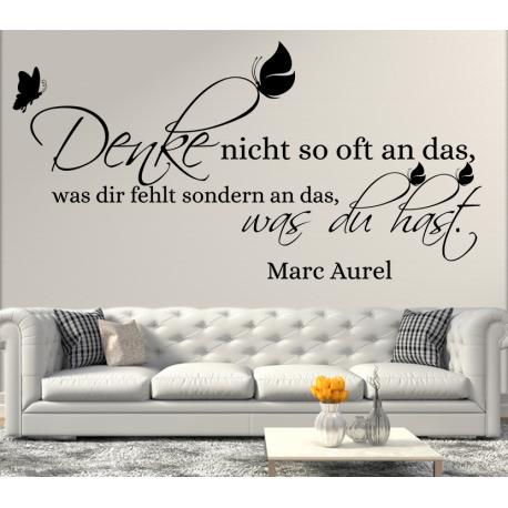 wandtattoo denke nicht so oft an das was dir fehlt sondern an das was du hast. Black Bedroom Furniture Sets. Home Design Ideas