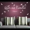 Wandtattoo Wir sind Familie ( Name )